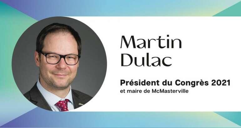 M. Dulac, maire de McMasterville, président du congrès 2021 de la FQM